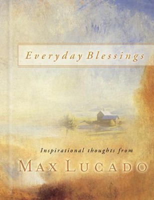 Everyday Blessings - eBook  -     By: Max Lucado