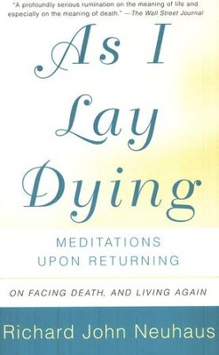 As I Lay Dying  -     By: Richard John Neuhaus