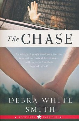 The Chase, Lonestar Intrigue Series #3   -     By: Debra White Smith
