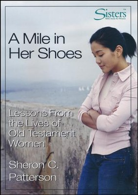 Sisters Bible Study for Women - A Mile in her Shoes DVD  -