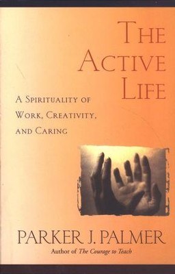 The Active Life   -     By: Parker J. Palmer