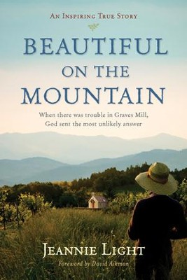 Beautiful on the Mountain: An Inspiring Ture Story - eBook  -     By: Jeannie Light, David Aikman