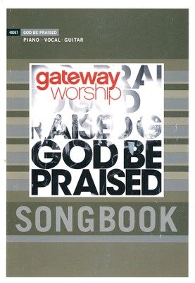 God Be Praised   -     By: Gateway Worship