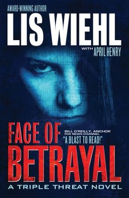 Face of Betrayal - eBook  -     By: Lis Wiehl, April Henry