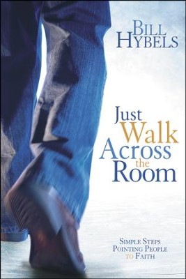 Just Walk Across the Room: Simple Steps Pointing People to Faith - Slightly Imperfect  -     By: Bill Hybels