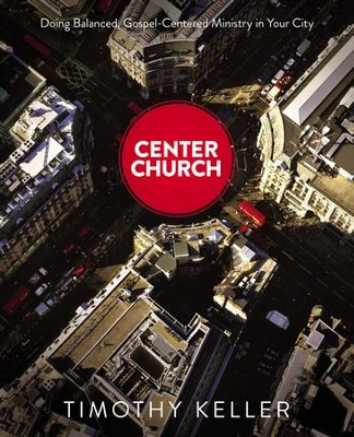 Center Church: Doing Balanced, Gospel-Centered Ministry in Your City - Slightly Imperfect  -     By: Timothy Keller
