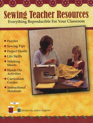 Sewing Teacher Resources    -     By: JoAnn Gagnon