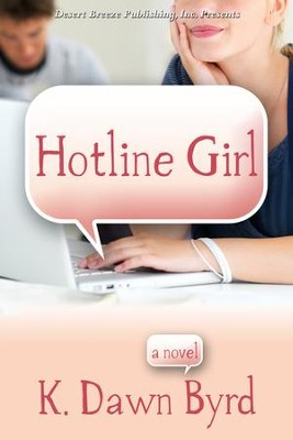 Hotline Girl - eBook  -     By: K. Dawn Byrd
