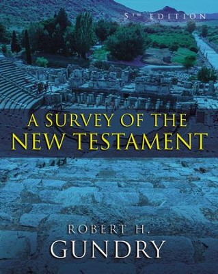 A Survey of the New Testament, Fifth Edition   -     By: Robert H. Gundry