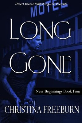 New Beginnings Book Four: Long Gone - eBook  -     By: Christina Freeburn