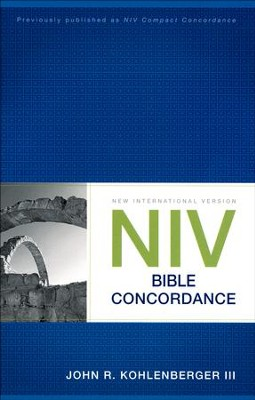 NIV Bible Concordance, 2011 Edition   -     By: John R. Kohlenberger
