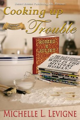 Cooking Up Trouble - eBook  -     By: Michelle Levigne