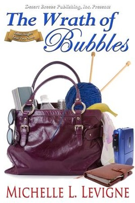 The Wrath of Bubbles - eBook  -     By: Michelle Levigne