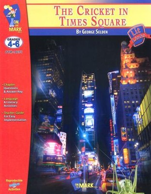 Lit Links: The Cricket in Times Square, Grades 4-6   -     By: George Seldon
