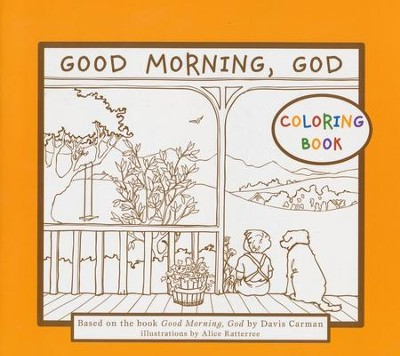 Good Morning, God (Ages Pre-K to K) Coloring Book   -     By: Davis Carman