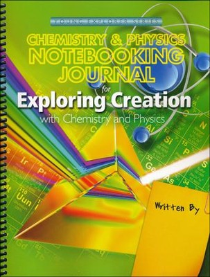 Exploring Creation with Chemistry and Physics Notebooking Journal  -