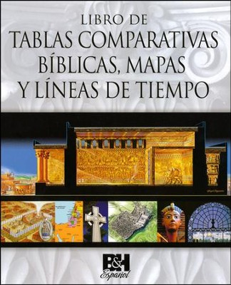 Libro de Tablas Comparativas Biblicas, Mapas y Lineas de Tiempo  (Book of Bible Charts, Maps, and Time Lines)  -