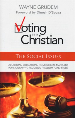Voting as a Christian: The Social Issues  -     By: Wayne Grudem