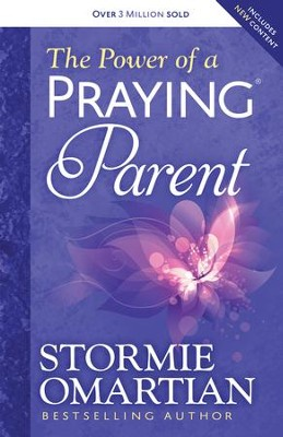 Power of a Praying Parent, The - eBook  -     By: Stormie Omartian