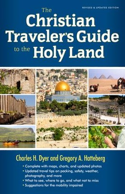 The Christian Traveler's Guide to the Holy Land / New edition - eBook  -     By: Charles Dyer, Gregory Hatteberg