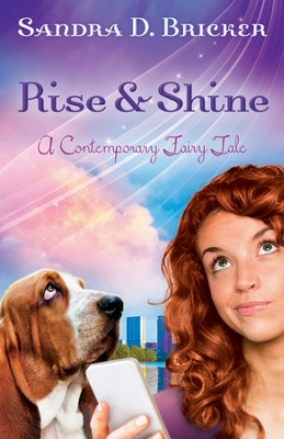 Rise and Shine - eBook   -     By: Sandra D. Bricker