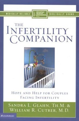 The Infertility Companion: Hope and Help for Couples Facing Infertility  -     By: Sandra L. Glahn