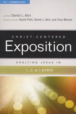 Christ-Centered Exposition Commentary: Exalting Jesus in 1, 2 & 3 John  -     By: Daniel L. Akin