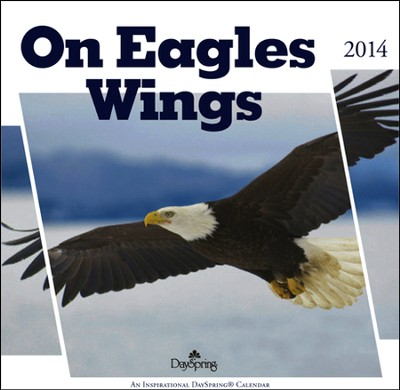 2014 Wall Calendar, On Eagles Wings  -