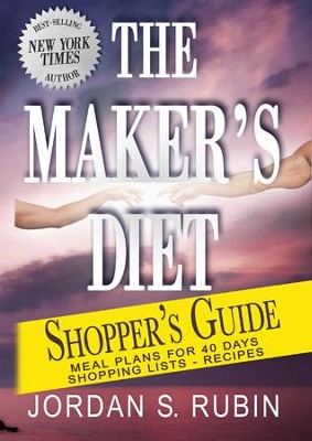 The Maker's Diet Shopper's Guide: Meal plans for 40 days - Shopping lists - Recipes - eBook  -     By: Jordan Rubin
