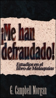 Me Han Defraudado   -     By: G. Campbell Morgan
