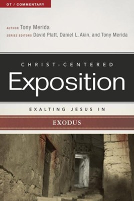 Christ-Centered Exposition Commentary: Exalting Jesus in Exodus  -     By: Tony Merida