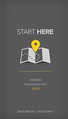 Start Here: Beginning a Relationship with Jesus - eBook  -     By: David Dwight, Nicole Unice