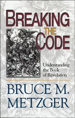 Breaking the Code: Understanding the Book of Revelation, DVD   -     By: Bruce Metzger