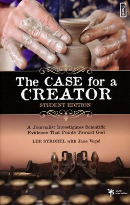 The Case for a Creator, Student Edition   -     By: Lee Strobel, Jane Vogel