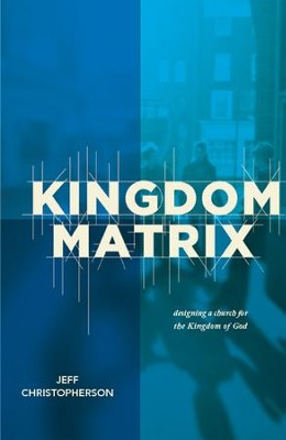 Kingdom Matrix  -     By: Jeff Christopherson