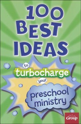 100 Best Ideas to Turbo Charge Your Preschool Ministry  -     By: Group