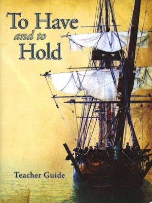 To Have and to Hold, Teacher Guide with CD-ROM  -     By: Rosalie J. Slater, Elizabeth Youmans, Carole Adams