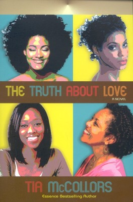 The Truth About Love  -     By: Tia McCollors