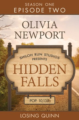 Hidden Falls: Losing Quinn - Episode 2 - eBook  -     By: Olivia Newport