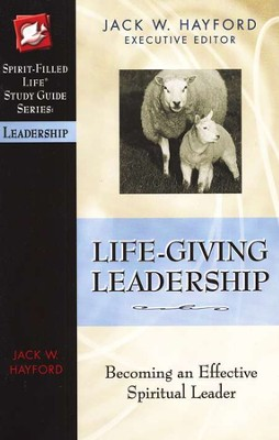 Life-Giving Leadership  -     By: Jack Hayford