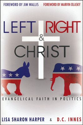 Left, Right and Christ: Evangelical Faith in Politics   -     By: Lisa Sharon Harper, D.C. Innes