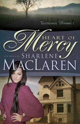 Heart of Mercy - eBook  -     By: Sharlene MacLaren