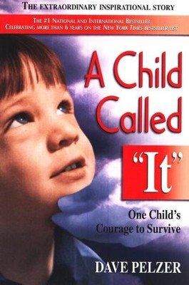 A Child Called It: One Child's Courage to Survive - eBook  -     By: Dave Pelzer