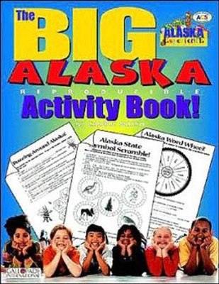 Alaska Big Activity Book, Grades K-5  -     By: Carole Marsh