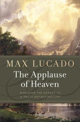 The Applause of Heaven   -     By: Max Lucado