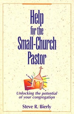 Help for the Small-Church Pastor   -     By: Steve Bierly
