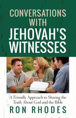 Conversations with Jehovah's Witnesses: A Friendly Approach to Sharing the Truth About God and the Bible - eBook  -     By: Ron Rhodes