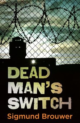 Dead Man's Switch - eBook  -     By: Sigmund Brouwer