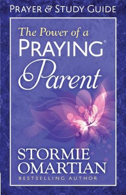 Power of a Praying Parent Prayer and Study Guide, The - eBook  -     By: Stormie Omartian