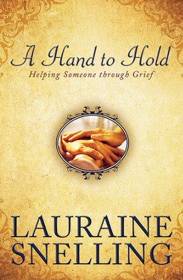 A Hand to Hold: Helping Someone Through Grief - eBook  -     By: Lauraine Snelling